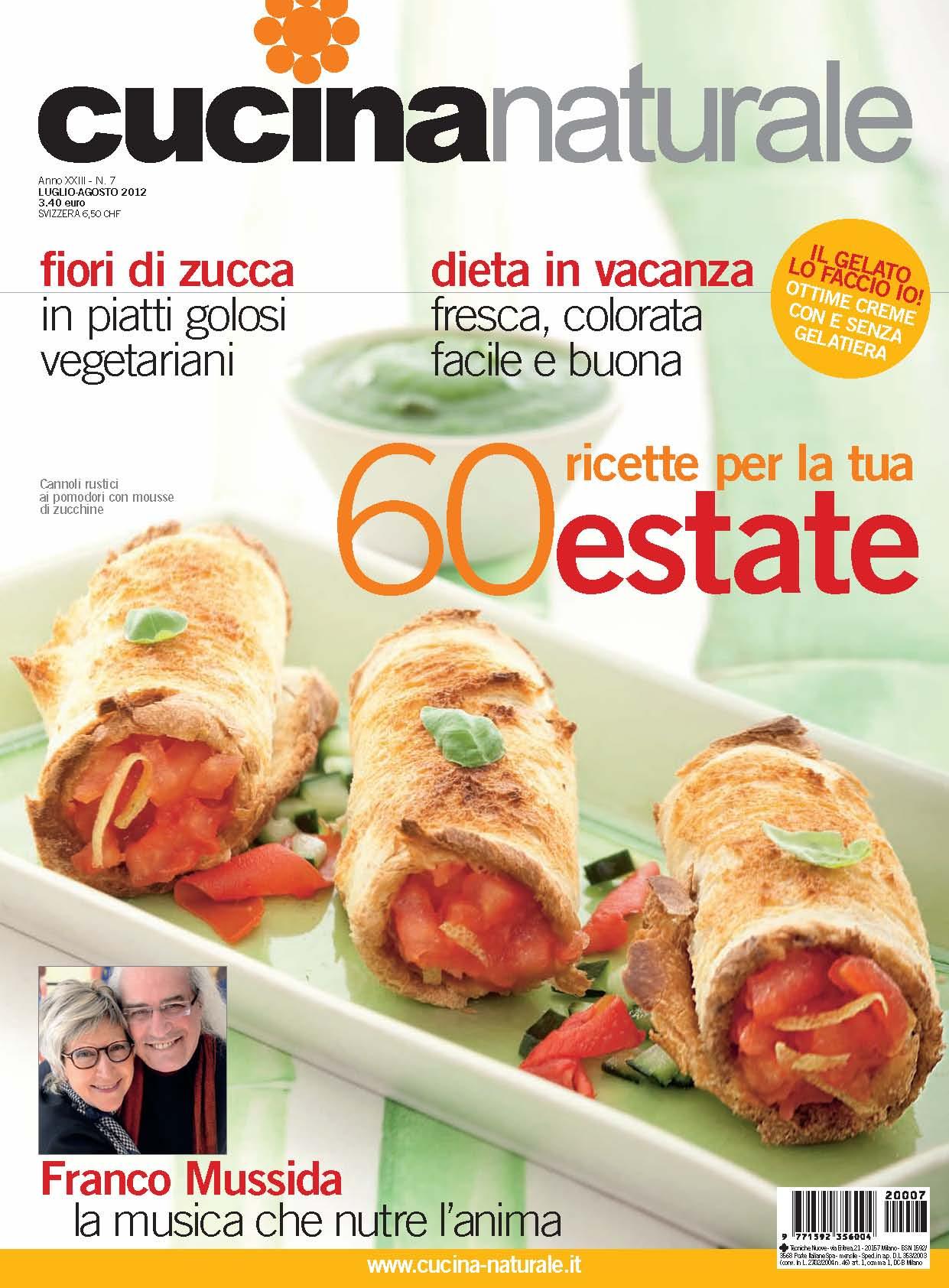 Cucina Naturale di luglio-agosto: Fiori di zucca, Pasta veloce, Peperoni&melanzane, Gelato fai da te