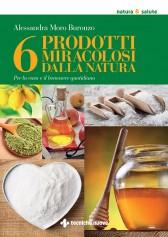 6 prodotti miracolosi dalla natura