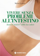 Vivere senza problemi all'intestino