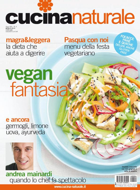"""Cucina Naturale di aprile: vitalità e tante idee per una """"buona"""" Pasqua"""