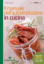 Il manuale dell'autoproduzione in cucina