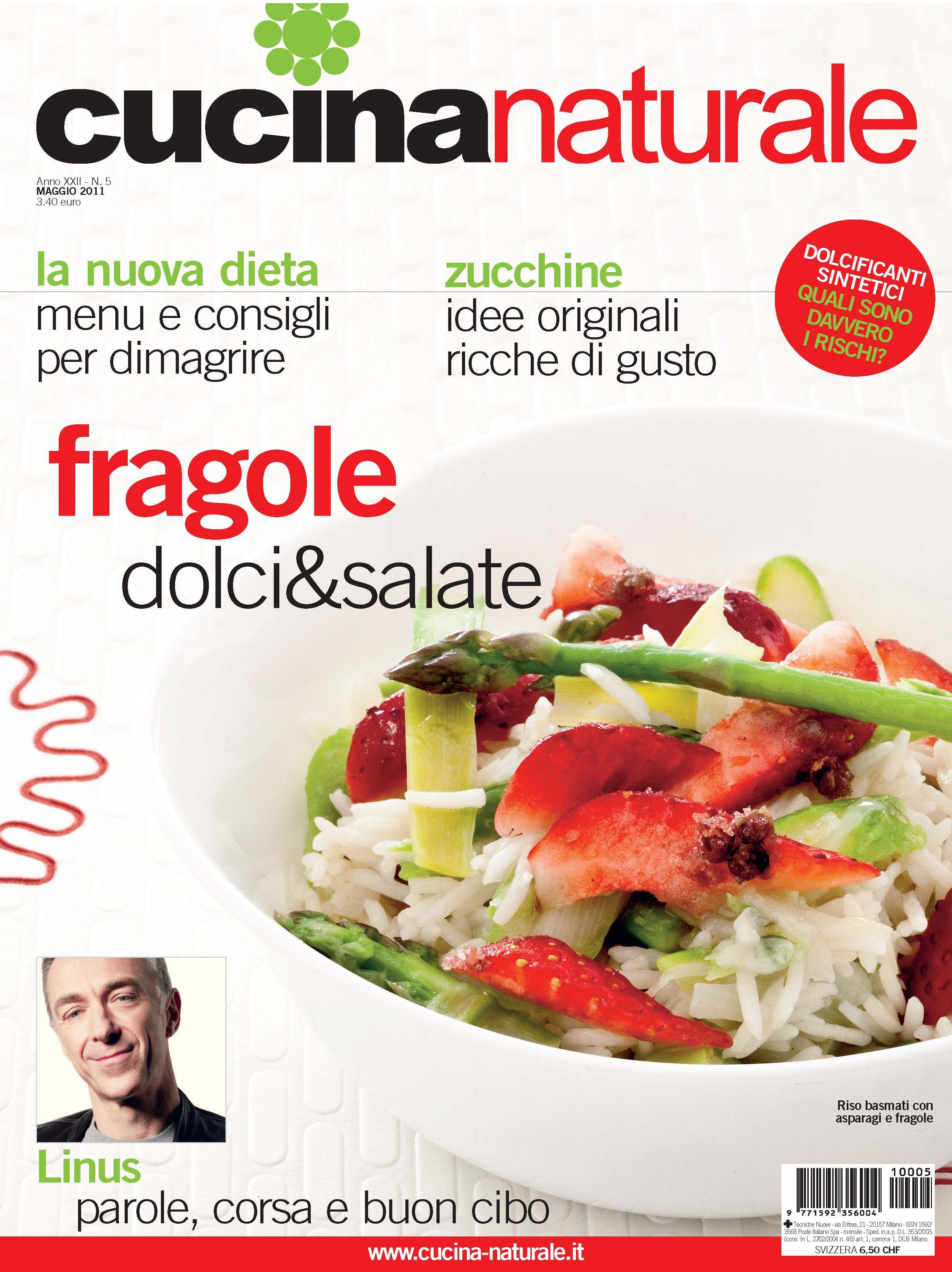 Cucina Naturale di maggio: Fragole dolci e salate, Idee originali con le zucchine, La nuova dieta di stagione