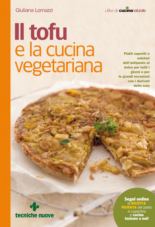 il tofu e la cucina vegetariana - cucina naturale - Libri Cucina Vegana
