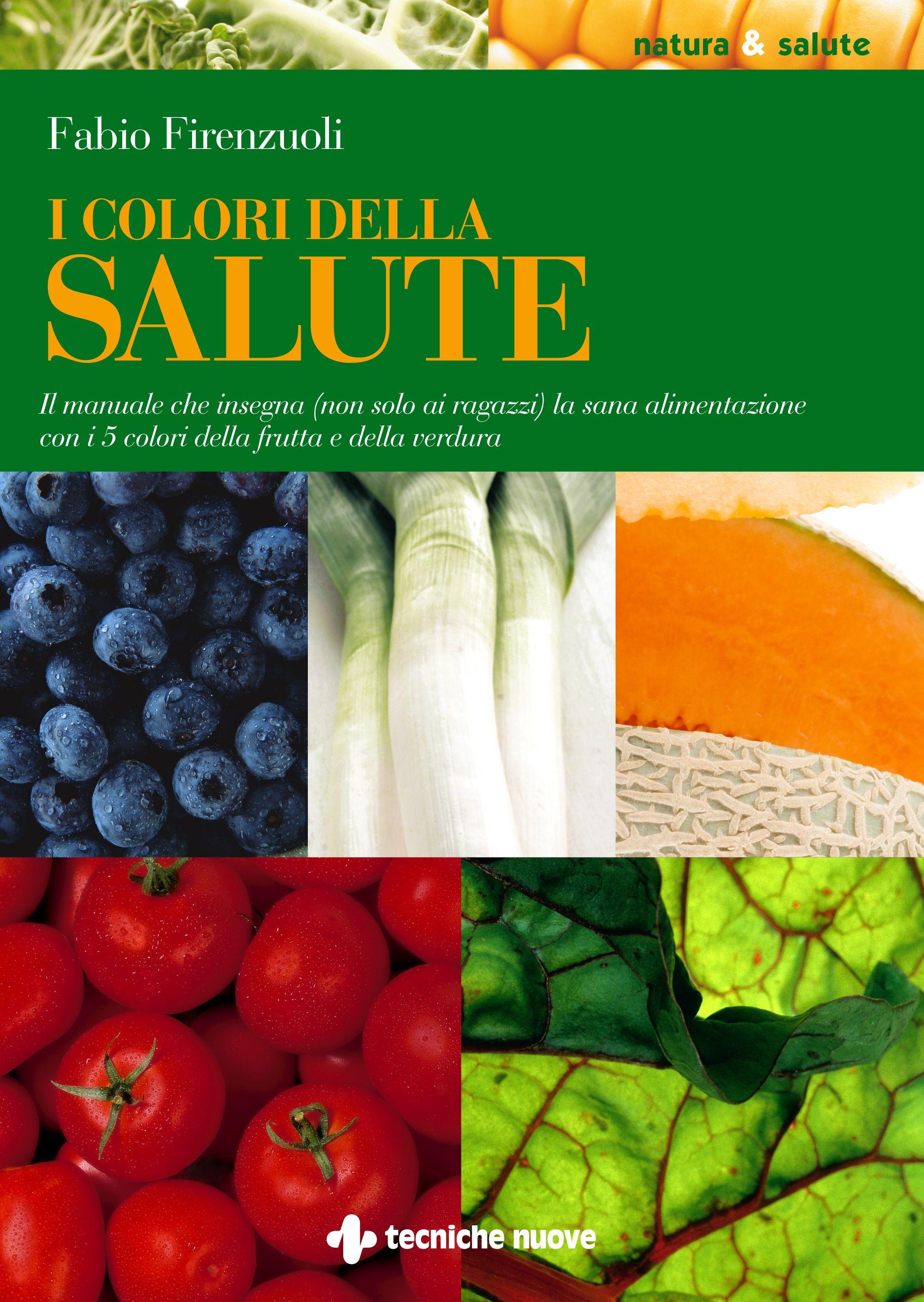 I colori della salute cucina naturale - I colori della cucina ...