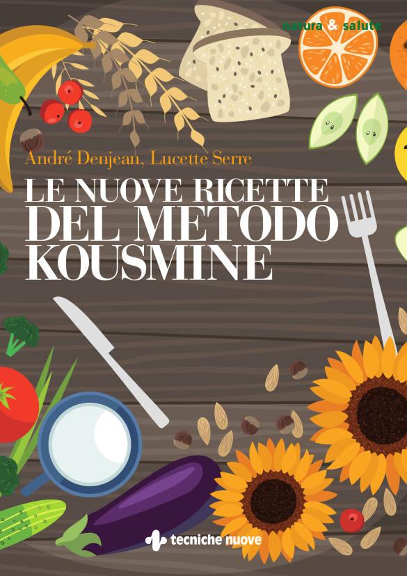 Le nuove ricette del metodo kousmine cucina naturale for Nuove ricette cucina
